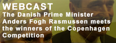 Webcast - The Danish Prime Minister Anders Fogh Rasmussen meets the winners of the Copenhagen Competition